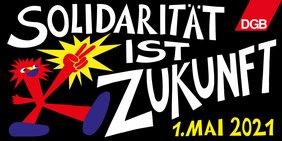 DGB Logo zum 1. Mai 2021 Solidarität ist Zukunft