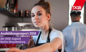 Ausbildungsreport Berlin-Brandenburg 2018 (Titel)