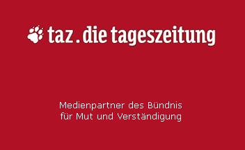 taz. die tageszeitung;Medienpartner des Bündnis der Vernunft gegen Gewalt und Ausländerfeindlichkeit