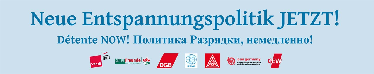 Banner Neue Entspannungspolitik Jetzt