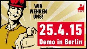 """Demoaufruf IG BCE 25.4.2015 """"Wir wehren uns!"""""""