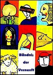 """Plakat des """"Bündnis der Vernunft"""": Farbige Zeichnungen verschiedener Schimpf- oder Sprichwörter: Arschgesicht, Brett vorm Kopf, Schweinebacke etc."""