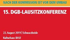 Nach der Kommission ist vor dem Umbau - 15. DGB-Lausitzkonferenz